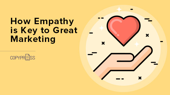 How Empathy is Key to Great Marketing