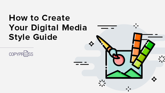 How to Create Your Digital Media Style Guide