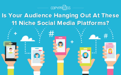 Is Your Audience Hanging Out At These 11 Niche Social Media Platforms?