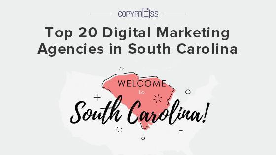 Top 20 Digital Marketing Agencies in South Carolina