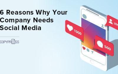 6 Reasons Why Your Company Needs Social Media