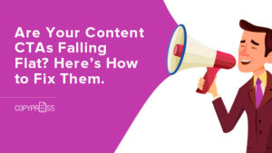 Improve your content CTAs that are missing the mark
