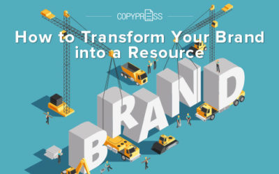 How to Transform Your Brand Into a Resource
