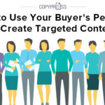 Use buyer personas for targeted content