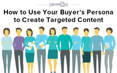 How to Use Your Buyer Persona to Create Targeted Content