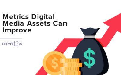 5 Metrics Digital Media Assets Can Improve