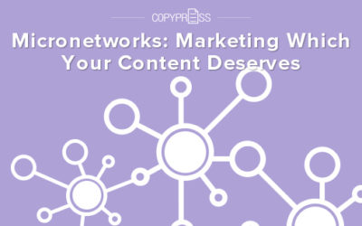 Micronetworks: Marketing That Your Content Deserves