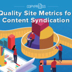 Discover quality site metrics for content syndication campaigns.