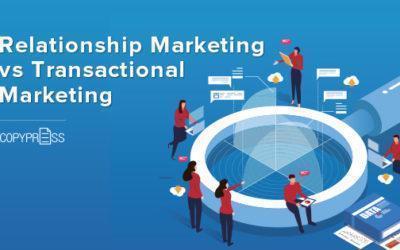 Relationship Marketing vs. Transactional Marketing