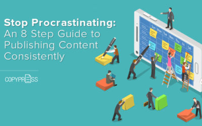 Stop Procrastinating: An 8 Step Guide to Publishing Content Consistently