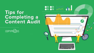 Follow these tips when performing a content audit.