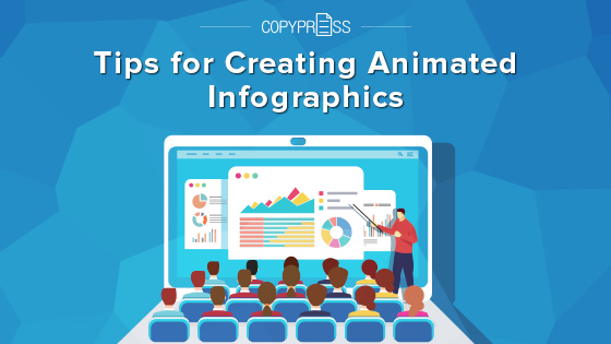 12 tips for creating animated infographics copypress