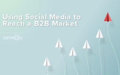 Using Social Media to Reach a B2B Market