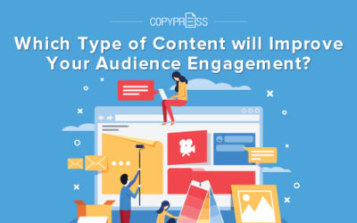 Which Type of Content Will Most Improve Your Audience Engagement?