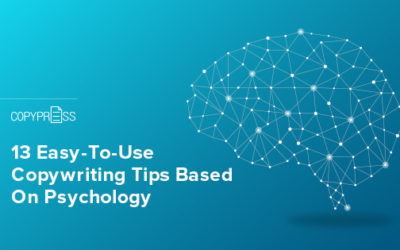 13 Easy-To-Use Copywriting Tips Based On Psychology
