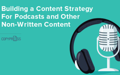 Building a Content Strategy For Podcasts and Other Non-Written Content