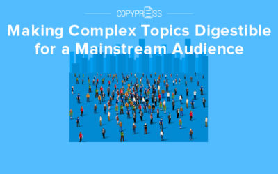 Making Complex Topics Digestible for a Mainstream Audience
