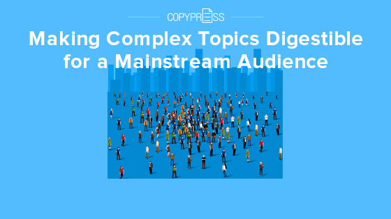 How to make complex topics digestible