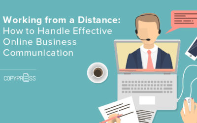 Working from a Distance: How to Handle Effective Online Business Communication