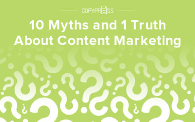 10 Myths and 1 Truth About Content Marketing