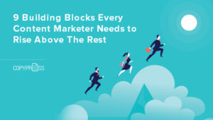 Content marketers need building blocks to become successful