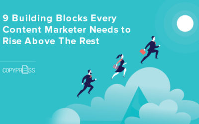 9 Building Blocks Every Content Marketer Needs to Rise Above The Rest