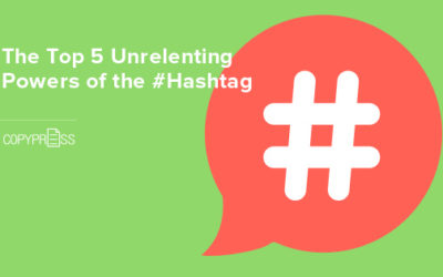 The Top 5 Unrelenting Powers of the #Hashtag