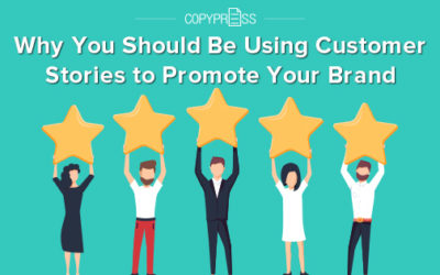 Why You Should Be Using Customer Stories to Promote Your Brand
