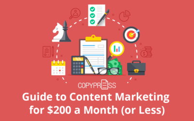 Guide to Content Marketing for $200 a Month (or Less)